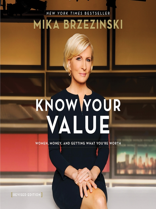 Title details for Know Your Value by Mika Brzezinski - Available