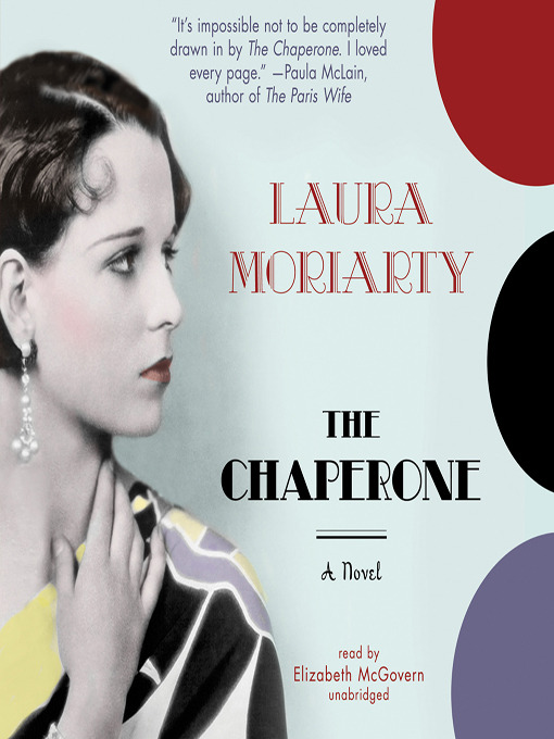 Title details for The Chaperone by Laura Moriarty - Wait list
