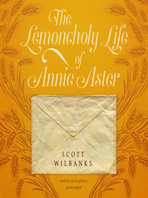 Title details for The Lemoncholy Life of Annie Aster by Scott Wilbanks - Available
