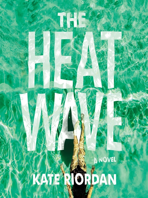 Title details for The Heatwave by Kate Riordan - Wait list