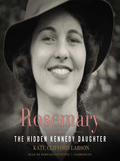 Title details for Rosemary by Kate Clifford Larson - Wait list