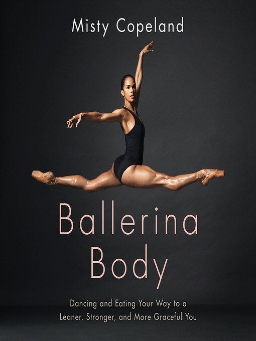 Title details for Ballerina Body by Misty Copeland - Available