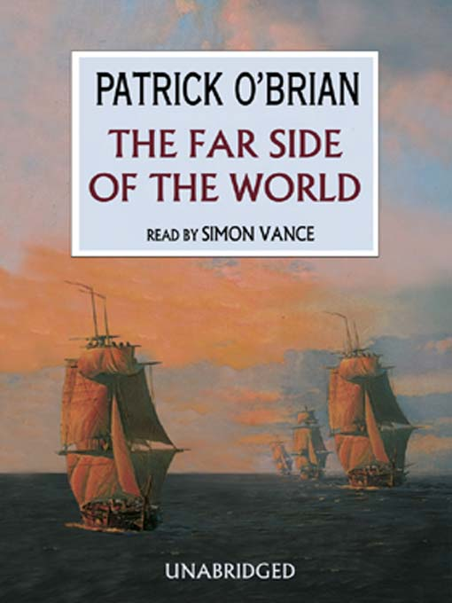 Title details for The Far Side of the World by Patrick O'Brian - Available