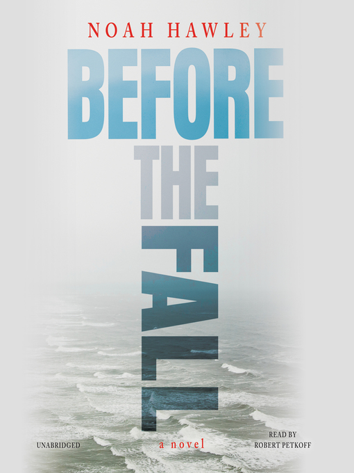 Détails du titre pour Before the Fall par Noah Hawley - Disponible