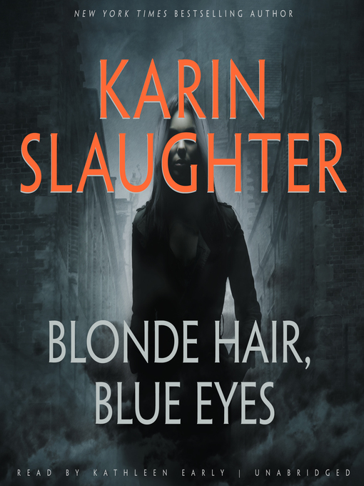 Title details for Blonde Hair, Blue Eyes by Karin Slaughter - Wait list
