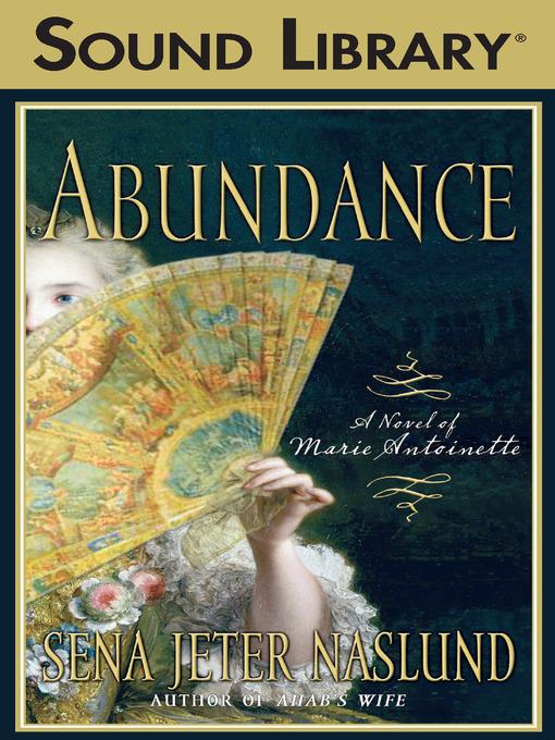 Title details for Abundance by Sena Jeter Naslund - Available