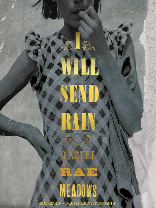 Title details for I Will Send Rain by Rae Meadows - Available