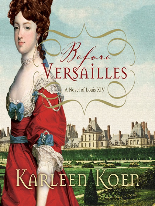 Title details for Before Versailles by Karleen Koen - Available