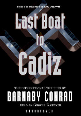 Title details for Last Boat to Cadiz by Barnaby Conrad - Available