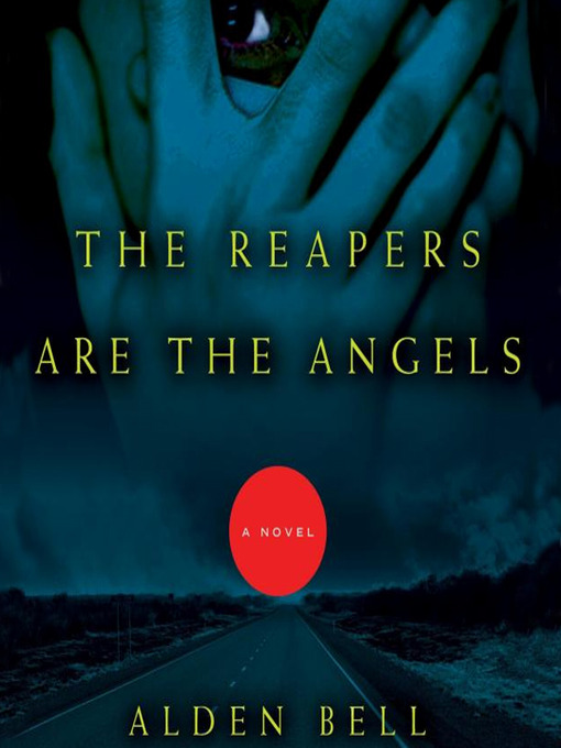 Title details for The Reapers Are the Angels by Alden Bell - Available