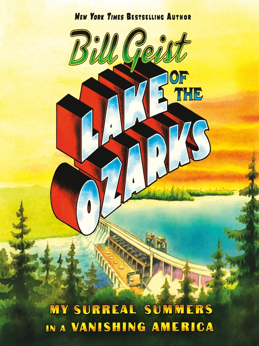 Title details for Lake of the Ozarks by Bill Geist - Wait list