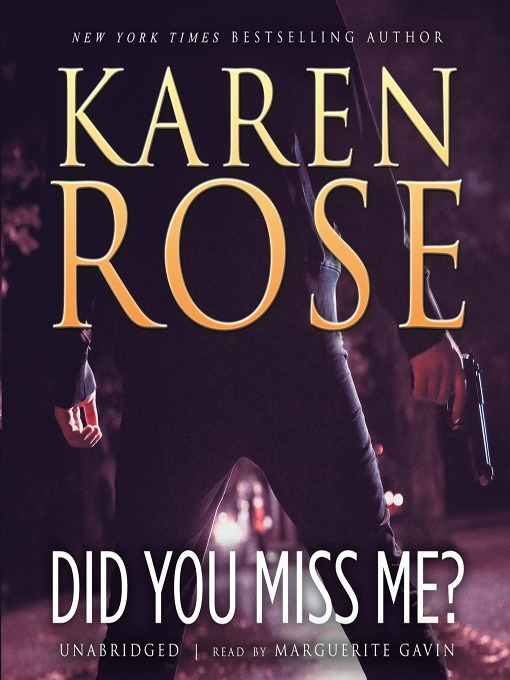 Title details for Did You Miss Me? by Karen Rose - Available