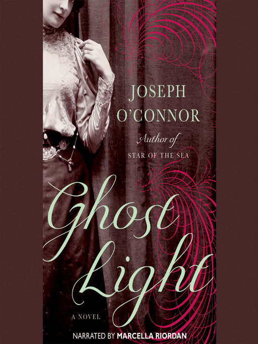 Title details for Ghost Light by Joseph O'Connor - Wait list