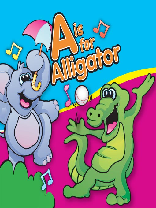 Title details for A is for Alligator by Twin Sisters Productions - Available