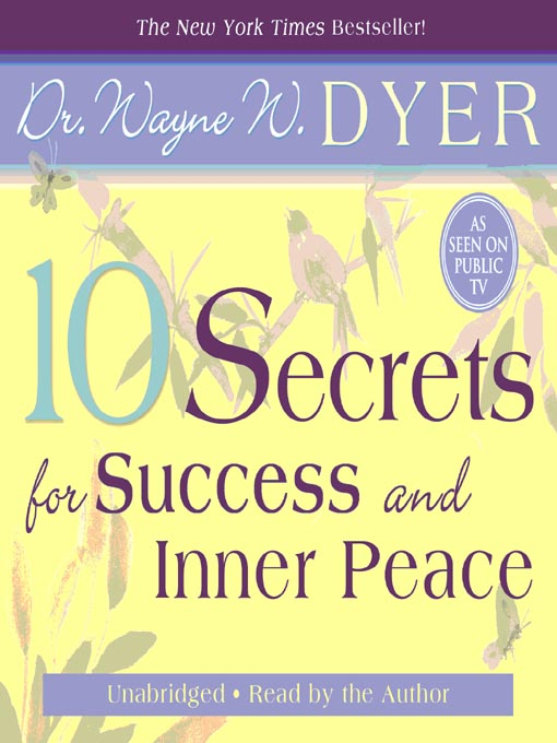 Title details for 10 Secrets for Success and Inner Peace by Dr. Wayne W. Dyer - Available