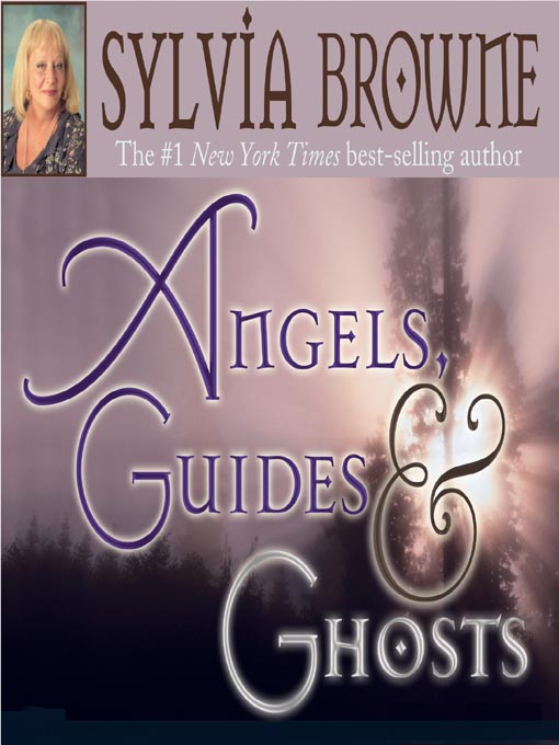 Title details for Angels, Guides & Ghosts by Sylvia Browne - Available