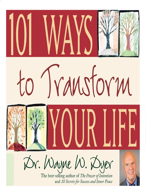 Title details for 101 Ways to Transform Your Life by Dr. Wayne W. Dyer - Wait list