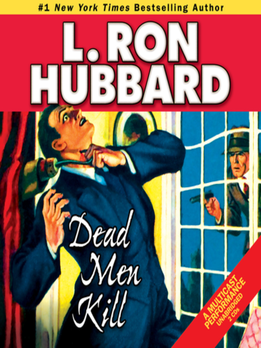 Title details for Dead Men Kill by L. Ron Hubbard - Available