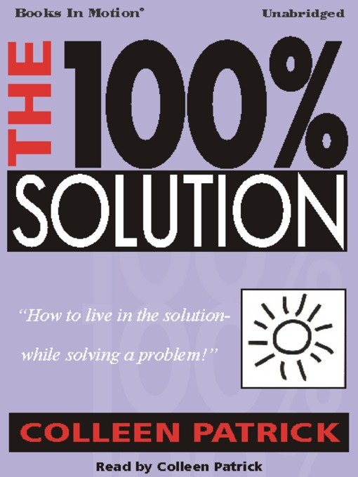 Title details for The 100% Solution by Colleen Patrick - Available