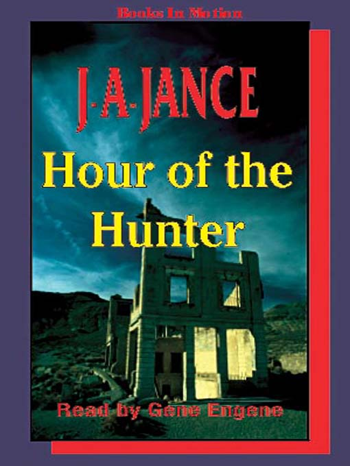 Title details for Hour of the Hunter by J. A. Jance - Available