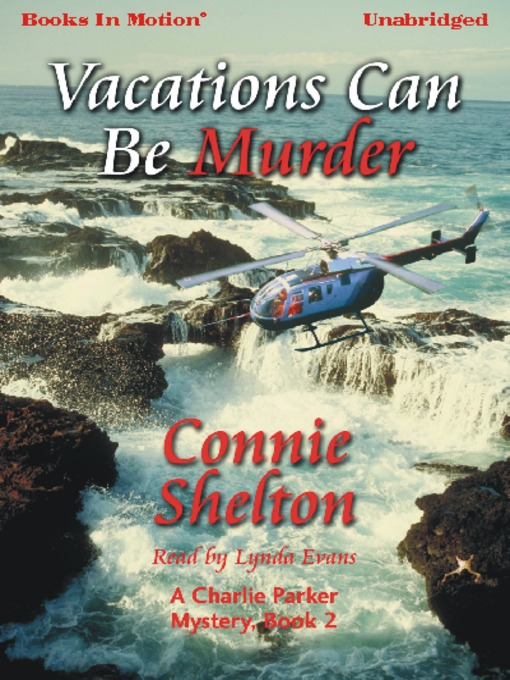 Title details for Vacations Can Be Murder by Connie Shelton - Available