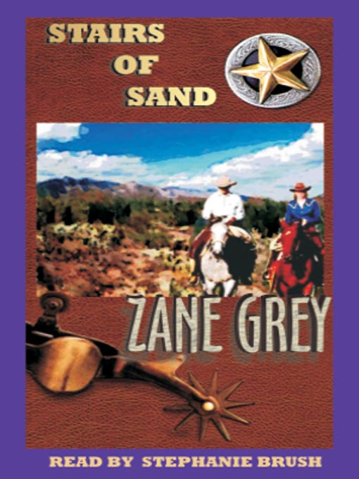 Title details for Stairs of Sand by Zane Grey - Available