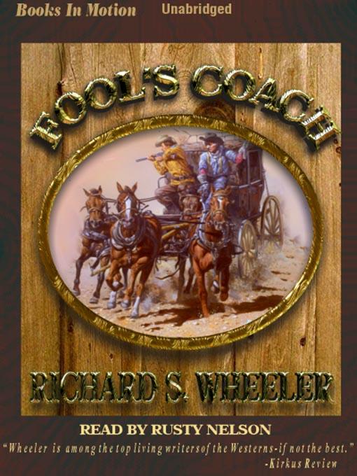 Title details for Fool's Coach by Richard S. Wheeler - Wait list