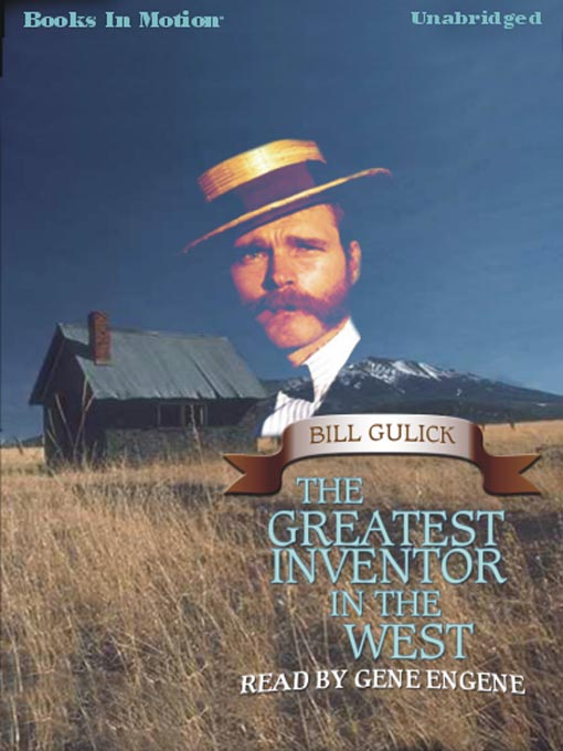 Title details for The Greatest Inventor in the West by Bill Gulick - Available