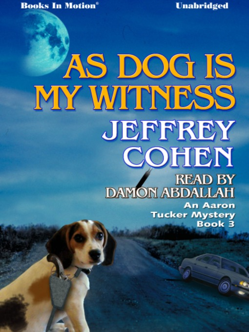Title details for As Dog Is My Witness by Jeffrey Cohen - Available