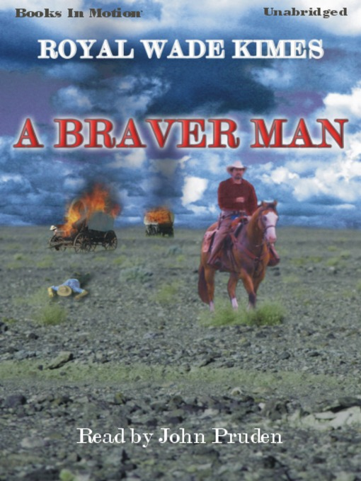 Title details for A Braver Man by Royal Wade Kimes - Wait list
