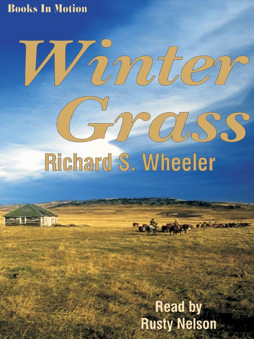 Title details for Winter Grass by Richard S. Wheeler - Available