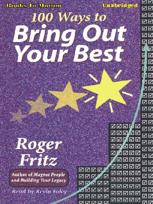 Title details for 100 Ways To Bring Out Your Best by Roger Fritz - Available
