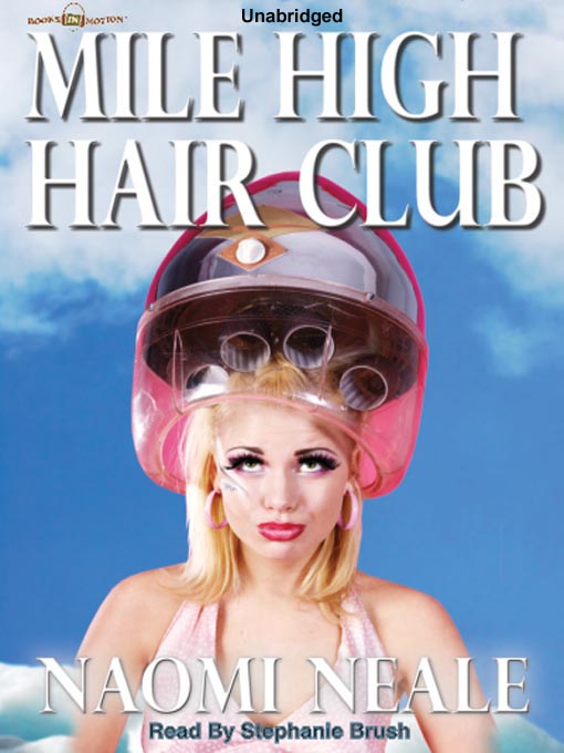 Title details for The Mile High Hair Club by Naomi Neale - Available