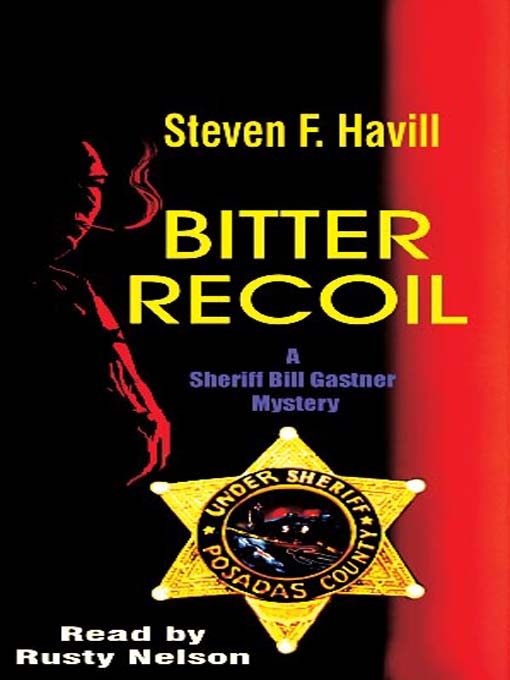 Title details for Bitter Recoil by Steven F. Havill - Available