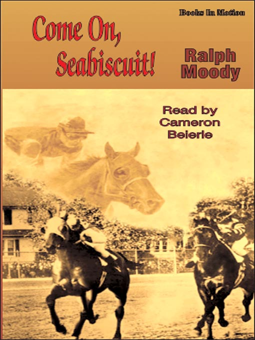 Title details for Come On, Seabiscuit by Ralph Moody - Available