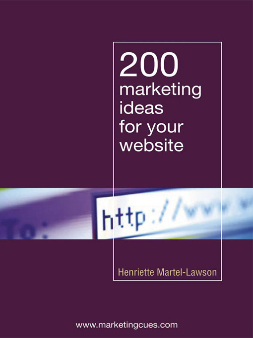 Title details for 200 Marketing Ideas for Your Website by Henriette Martel-Lawson - Available