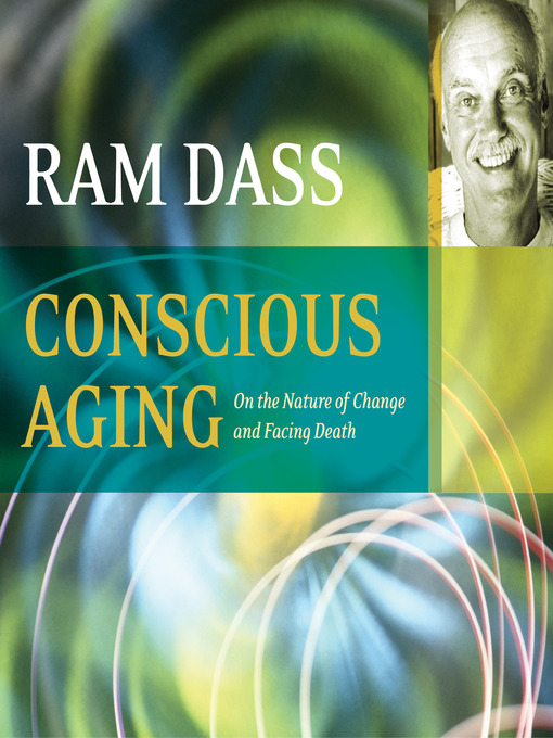 Title details for Conscious Aging by Ram Dass - Wait list