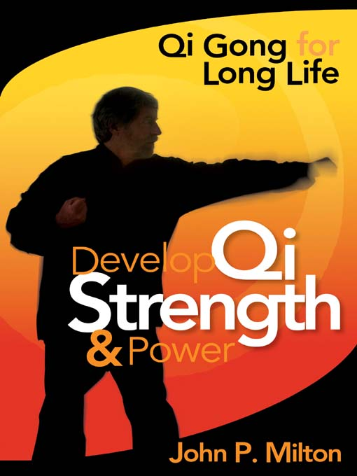 Title details for Develop Qi Strength and Power by John P. Milton - Available