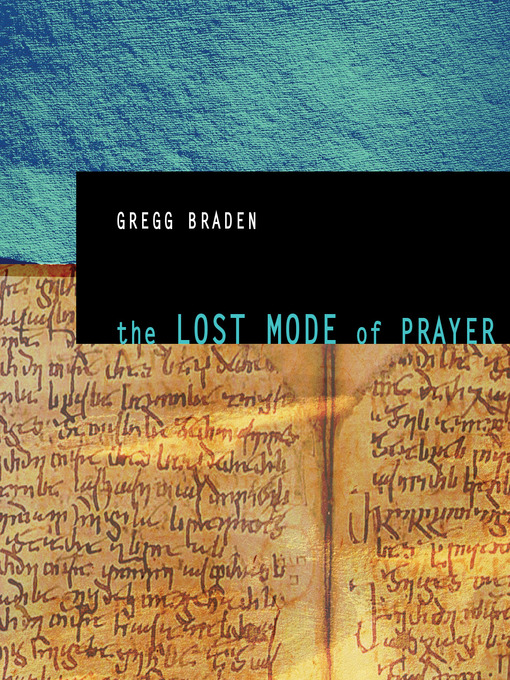 Title details for The Lost Mode of Prayer by Gregg Braden - Wait list