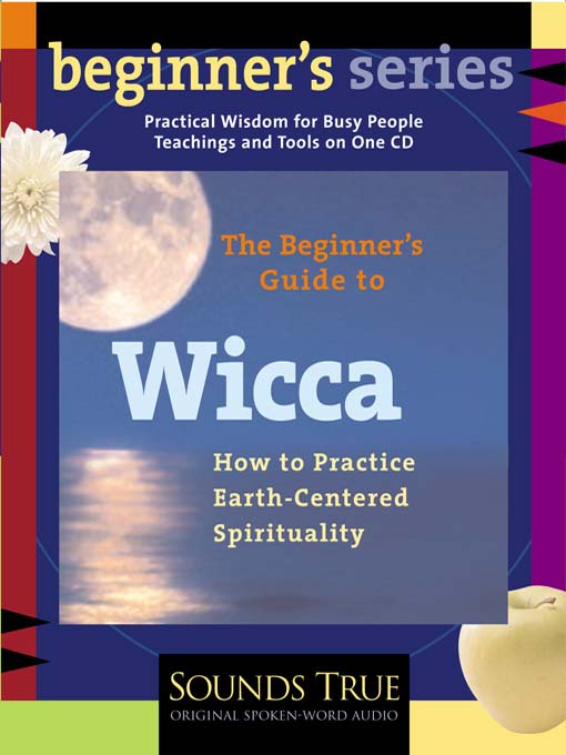 Title details for The Beginner's Guide to Wicca by Starhawk - Available