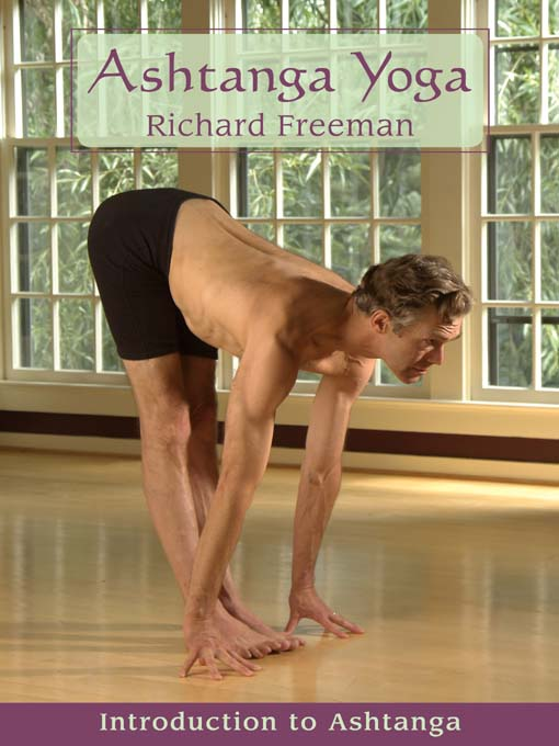 Title details for Ashtanga Yoga: Introduction by Richard Freeman - Available