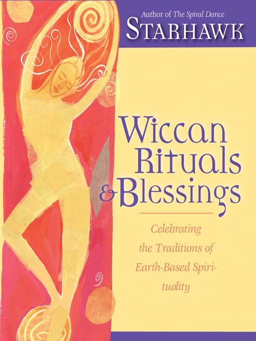 Title details for Wiccan Rituals & Blessings by Starhawk - Available