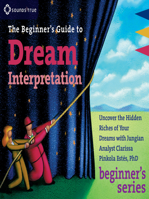 Title details for The Beginner's Guide to Dream Interpretation by Clarissa Pinkola Estés - Available
