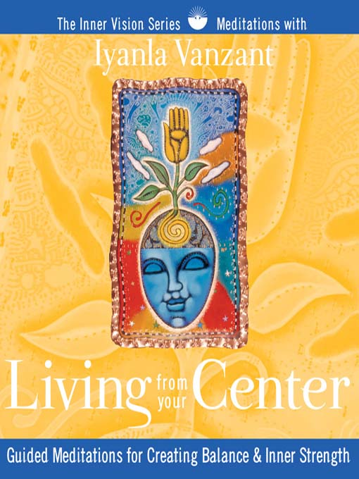 Title details for Living from Your Center by Iyanla Vanzant - Available