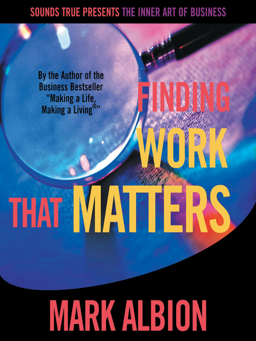 Title details for Finding Work That Matters by Mark Albion - Available
