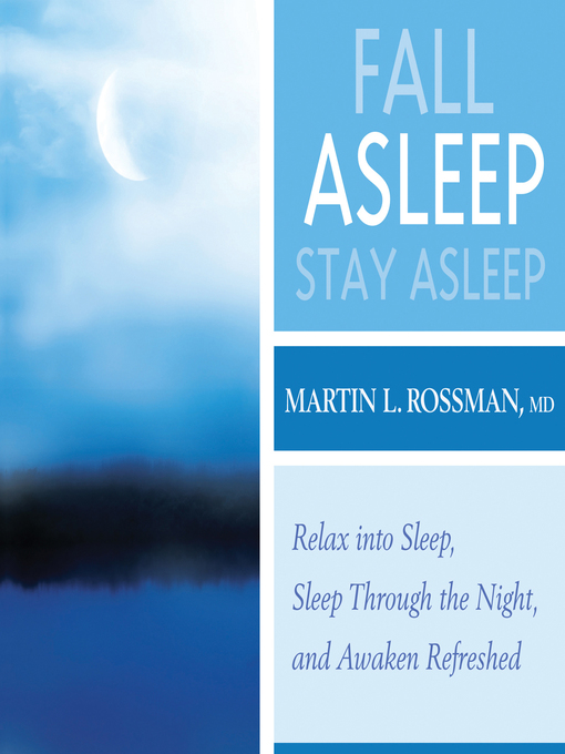 Title details for Fall Asleep, Stay Asleep by Martin L. Rossman - Wait list