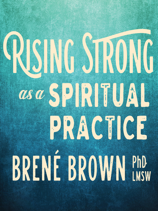 Title details for Rising Strong as a Spiritual Practice by Brené Brown - Wait list