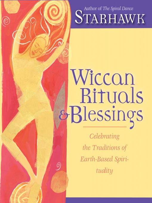 Title details for Wiccan Rituals and Blessings by Starhawk - Available