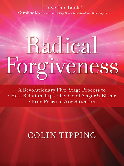 Title details for Radical Forgiveness by Colin Tipping - Wait list