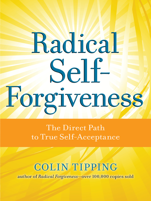 Title details for Radical Self-Forgiveness by Colin Tipping - Available